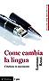Come cambia la lingua: L'italiano in movimento (Universale paperbacks Il Mulino)