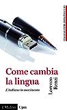 Come cambia la lingua: L'italiano in movimento