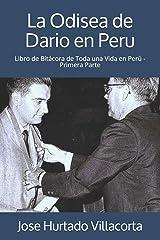 La Odisea de Dario en Peru: Libro de Bitácora de Toda una Vida en Perú - Primera Parte (2) (Spanish Edition) Paperback