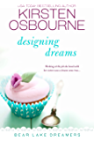 Designing Dreams (Bear Lake Dreamers Book 3)