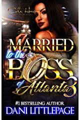 Married To The Boss Of Atlanta 3: An Urban Romance Novel: The Finale Kindle Edition