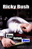 River Bottom Blues (Crime Fighting Bluesmen Book 1)