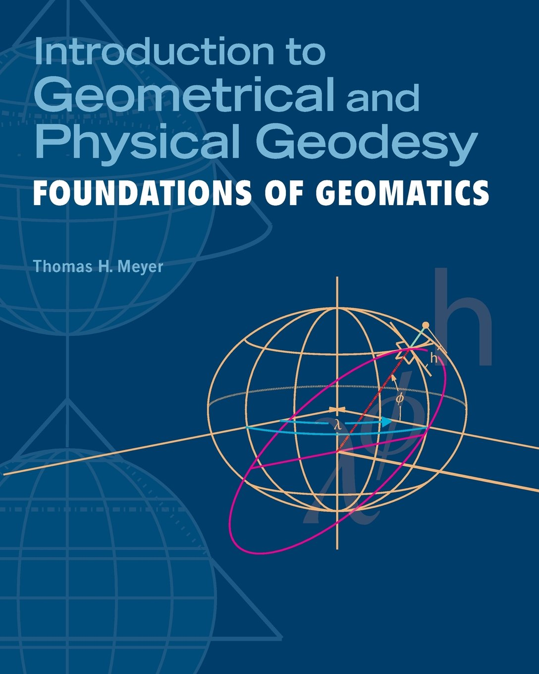 Introduction To Geometrical And Physical Geodesy  Foundations Of Geomatics