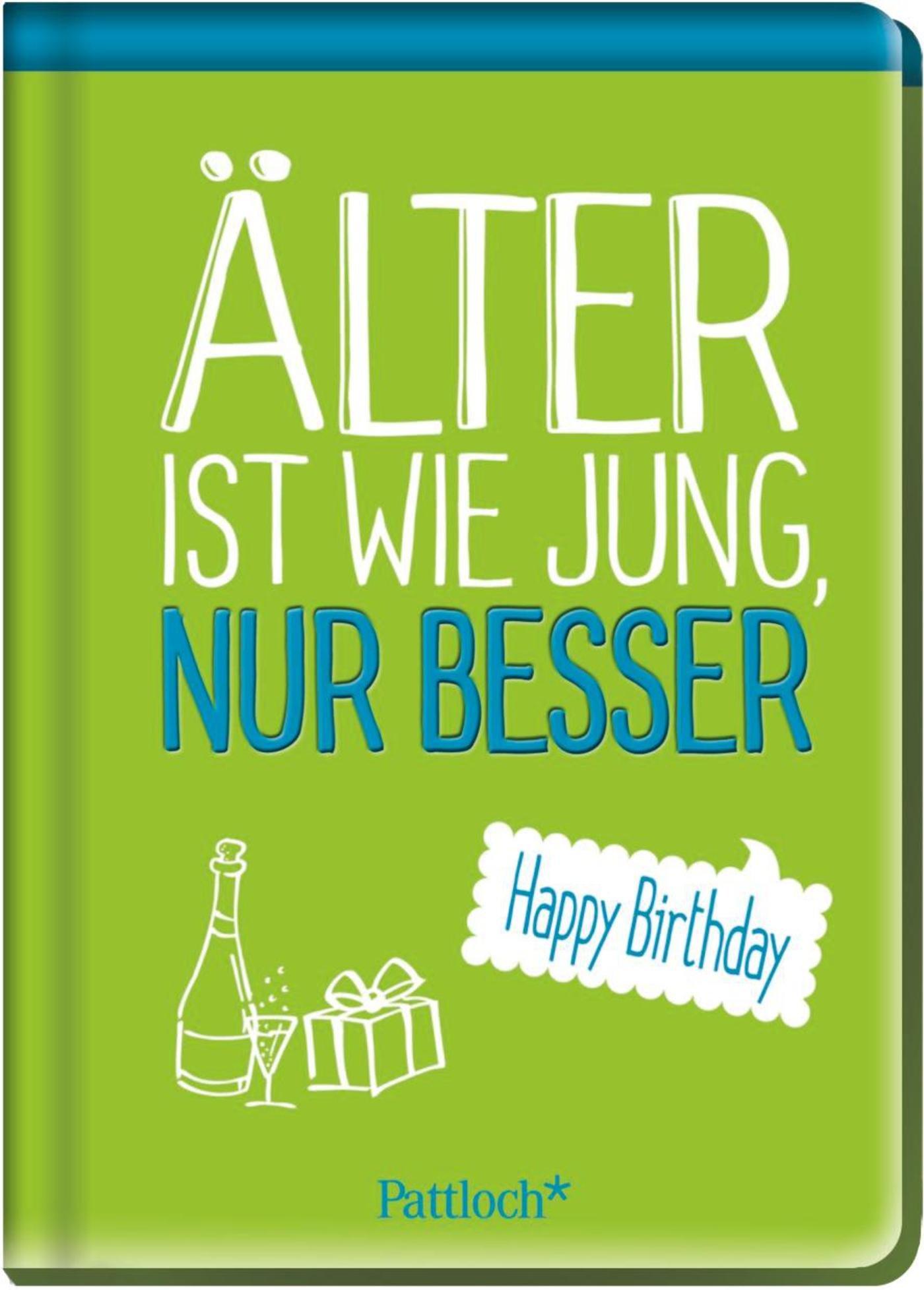 Älter ist wie jung, nur besser: Happy Birthday