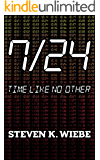 7 / 24: Time Like No Other (The 7 / 24 Series Book 1)