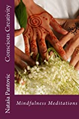 Conscious Creativity: Mindfulness Meditations (AoL Mindfulness) (Volume 7) Paperback
