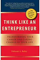 Think Like an Entrepreneur: Transforming Your Career and Taking Charge of Your Life Kindle Edition