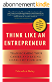 Think Like an Entrepreneur: Transforming Your Career and Taking Charge of Your Life (English Edition)