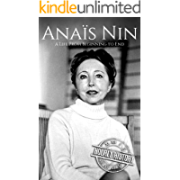 Anais Nin: A Life From Beginning to End (Biographies of American Authors Book 5) book cover