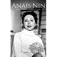 Anaïs Nin: A Life From Beginning to End (English Edition)
