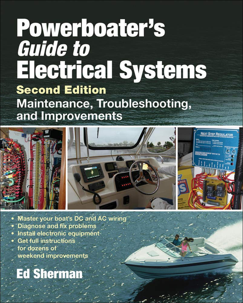 Powerboater's Guide to Electrical Systems, Second Edition: Sherman, Edwin:  9780071485500: Amazon.com: Books | Regulator Boat Wiring Diagram |  | Amazon.com
