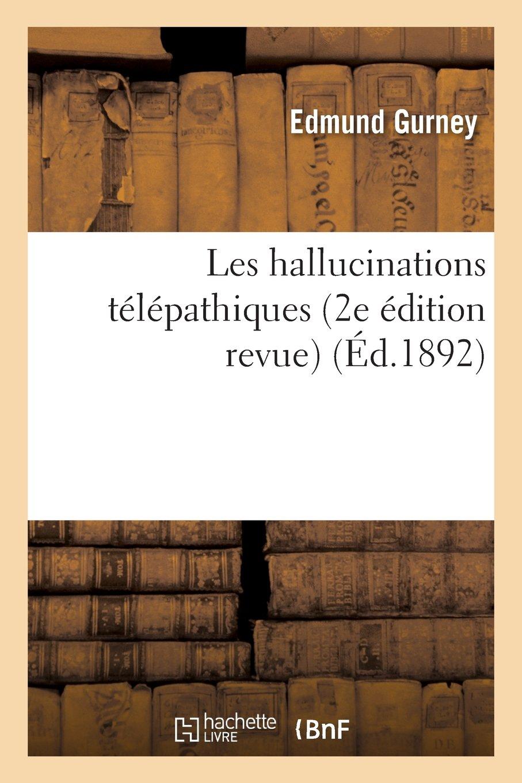 Download Les Hallucinations Telepathiques (2e Edition Revue) (Philosophie) (French Edition) PDF