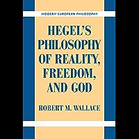 Hegel's Philosophy of Reality, Freedom, and God (Modern European Philosophy)