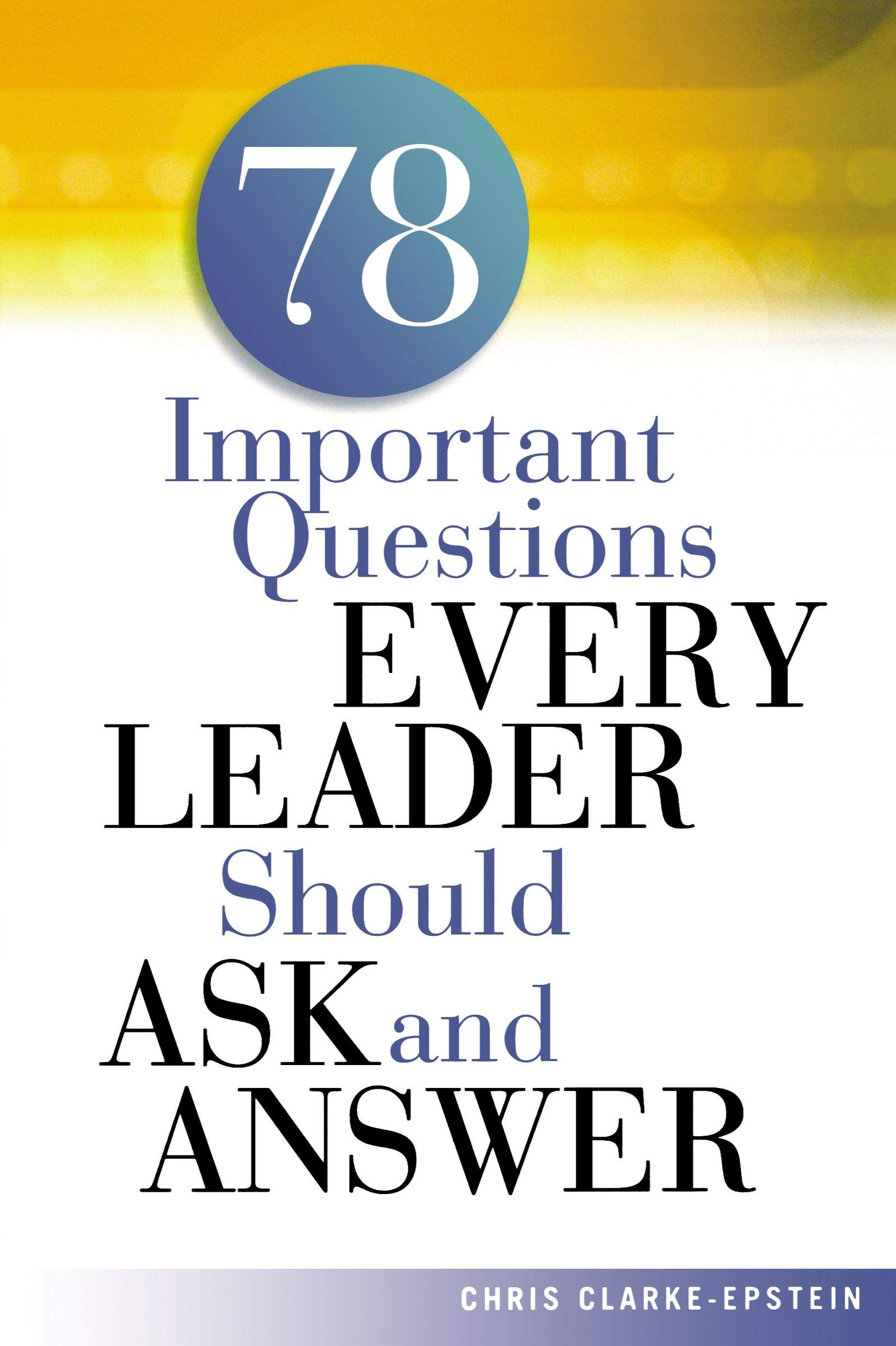 A 40 Important Questions Every Leader Should Ask and Answer ...