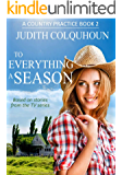 To Everything a Season (A Country Practice Book 2)