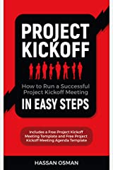 Project Kickoff: How to Run a Successful Project Kickoff Meeting in Easy Steps Kindle Edition