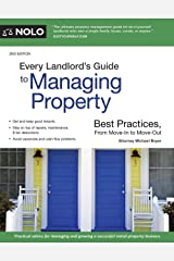 Every Landlord's Guide to Managing Property: Best Practices, From Move-In to Move-Out Kindle Edition