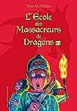 L'École des Massacreurs de Dragons (Tome 1)