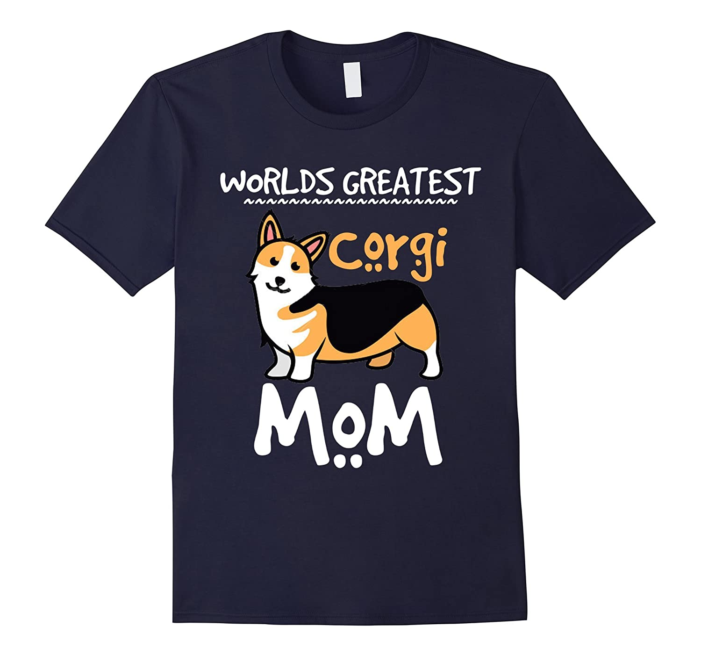 Worlds Greatest Corgi Mom Funny Love Shirts-BN