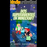 DOS SUPERVIVIENTES EN MINECRAFT: Una Historia No Oficial de Minecraft