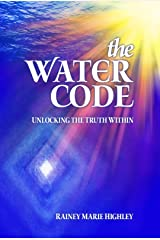 The Water Code: Unlocking the Truth Within Kindle Edition