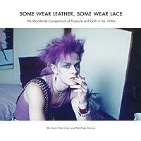 Some Wear Leather, Some Wear Lace: A Worldwide