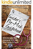 Insider's Pre-Med Guidebook: Advice from admissions faculty at America's top medical schools