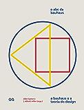 O ABC da Bauhaus: A Bauhaus e a teoria do design