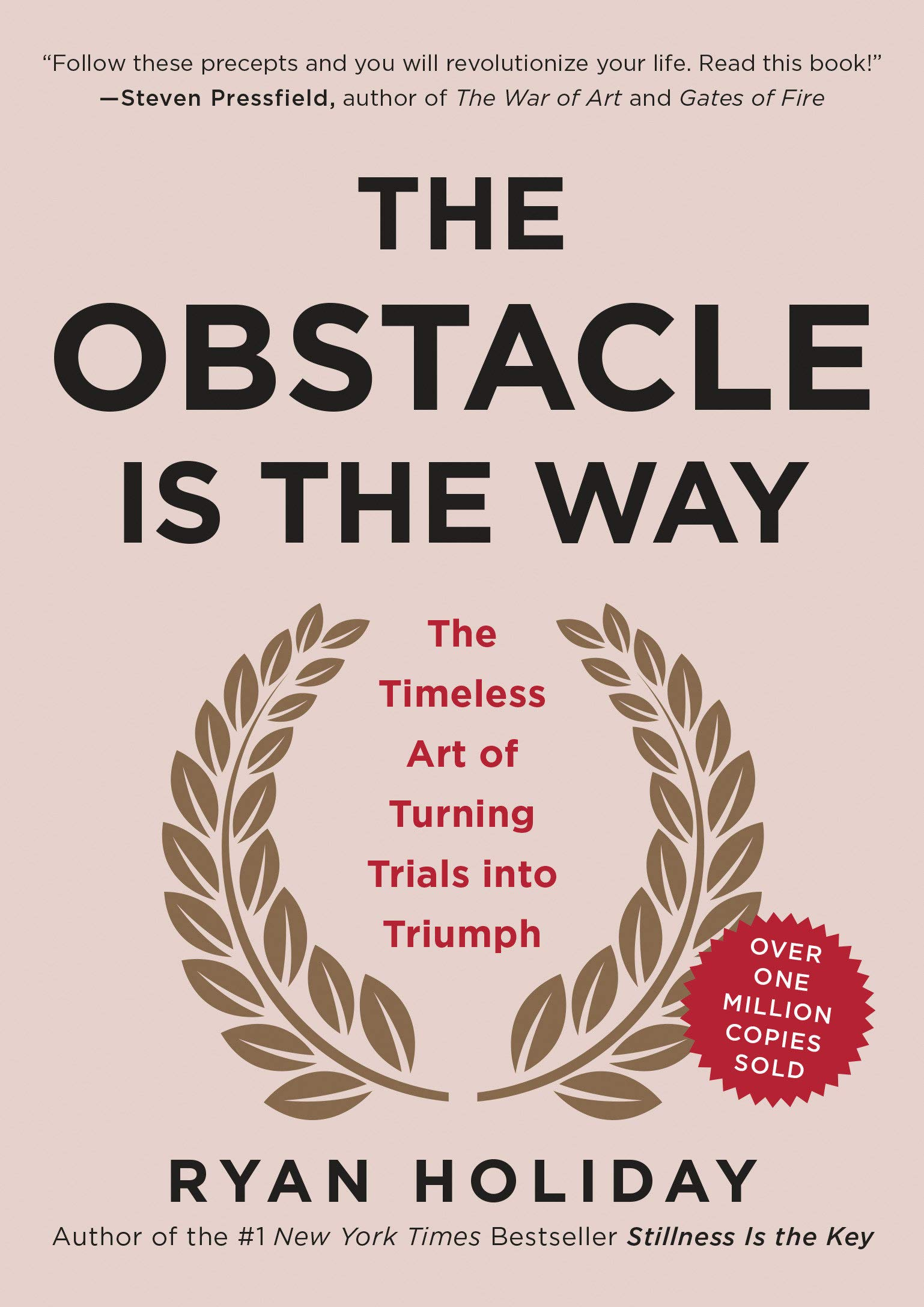 The Obstacle Is the Way: The Timeless Art of Turning Trials into Triumph:  Holiday, Ryan: 8601411257797: Amazon.com: Books
