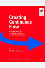 Creating Continuous Flow: An Action Guide for Managers, Engineers and Production Associates Kindle Edition
