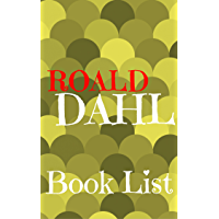 The Book List: Roald Dahl : Roald Dahl Reading List, Books in Order and Books in Series   (The Librarian 9)