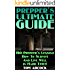 Prepper's Ultimate Guide: 150 Prepper's Lessons How To Survive And Live Well in Hard Times!