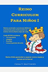 Reino Curriculum Para Ninos I: Reino Kids aprender a operar como reyes y reinas en la tierra! (Volume 1) (Spanish Edition) Paperback