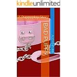 Bad Puppy: A BDSM Puppyplay Story