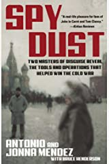 Spy Dust: Two Masters of Disguise Reveal the Tools and Operations that Helped Win the Cold War Kindle Edition