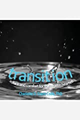 Transition: Solace and Comfort for the Broken Hearted Paperback