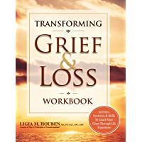 Transforming Grief & Loss Workbook: Activities, Exercises & Skills to Coach Your Client Through Life Transitions