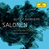 Salonen: Out Of Nowhere - Violin Concerto / Nyx
