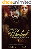 Khaleel: Tall, Dark & Deadly (Revised Version)