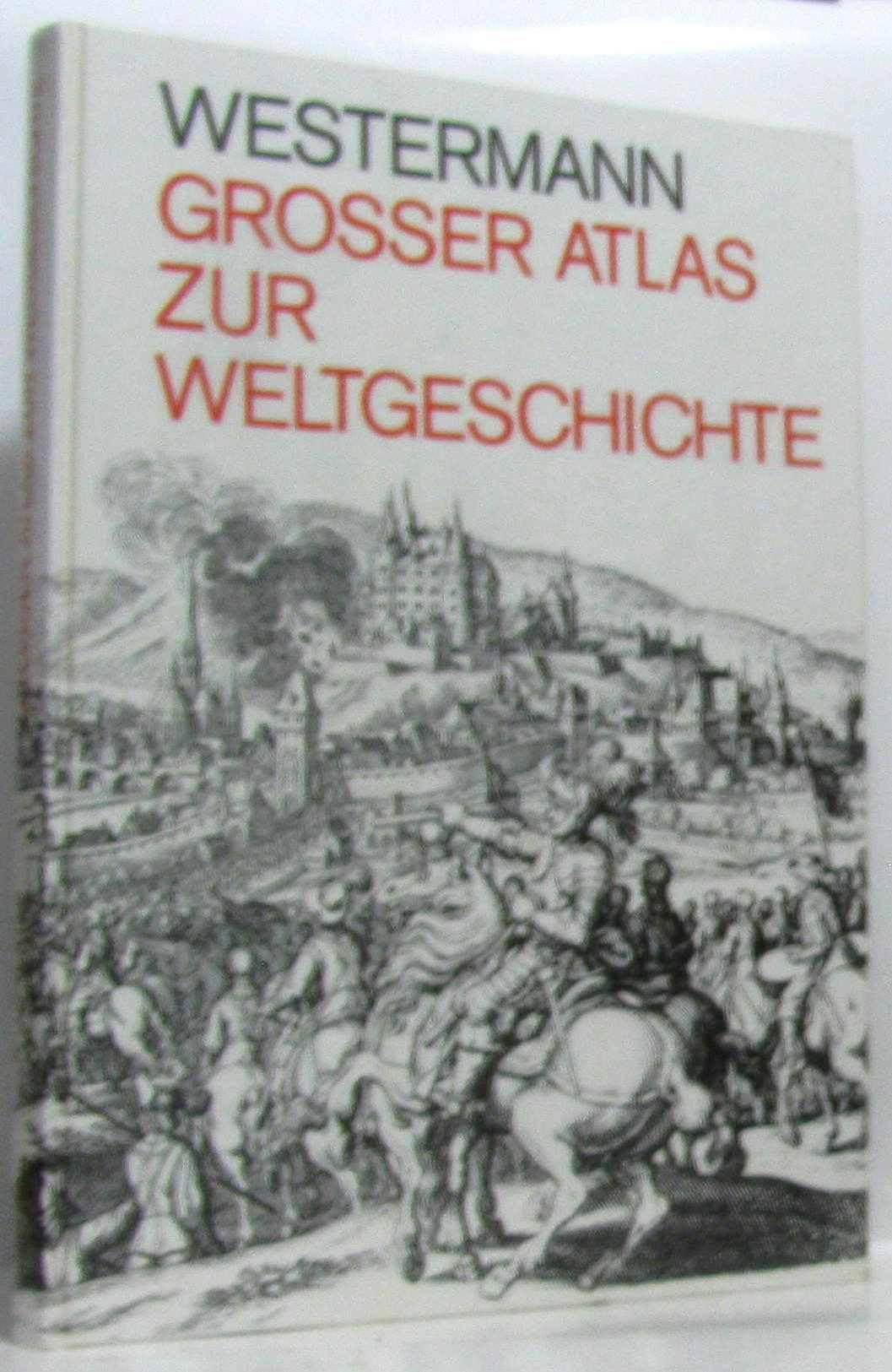 Westermann Großer Atlas zur Weltgeschichte. Mit Register