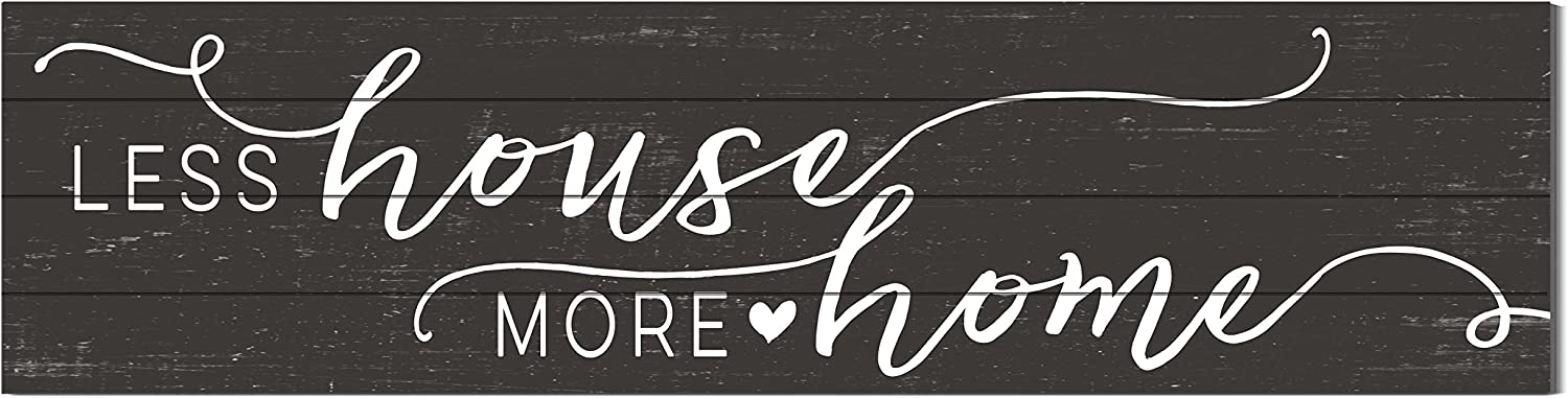 """Kindred Hearts 40""""x10"""" Less House More Home Shiplap Wall Sign"""