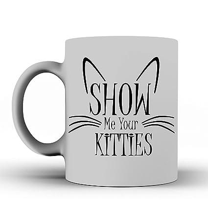 62392bd585d Amazon.com: Show Me Your Kitties Ceramic Mug - Cat Coffee Cup, Tea ...