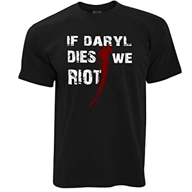 If Daryl Dies We Riot Zombie Apocalypse Undead Mens T-Shirt Cool ...