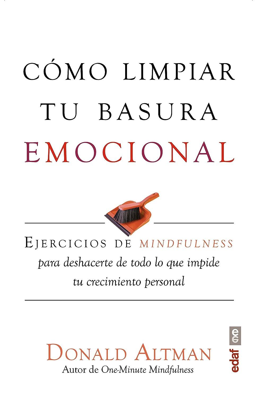 Cómo limpiar tu basura emocional (Psicología y Autoayuda) eBook ...