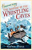The Mystery of the Whistling Caves: Book 1 (Adventure Island)