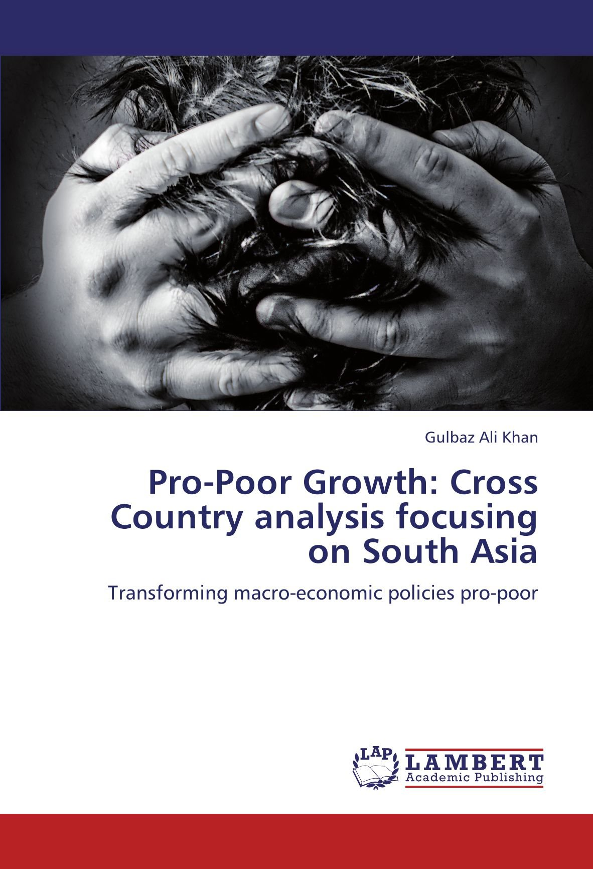 Pro-Poor Growth: Cross Country analysis focusing on South Asia: Transforming macro-economic policies pro-poor PDF