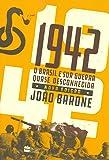 1942 : O Brasil e sua guerra quase desconhecida