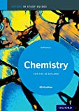 Oxford IB Study Guides: IB Study Guide: Chemistry 2014 Edition