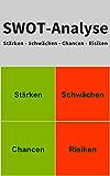 SWOT-Analyse - Stärken - Schwächen - Chancen - Risiken: inkl. Beispiel im Buch