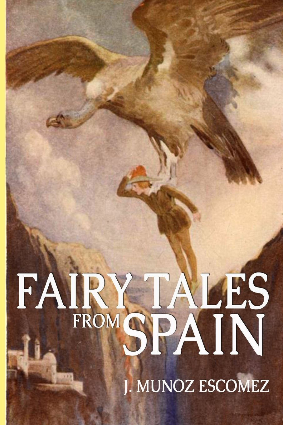 Download Fairy Tales from Spain: 19 Spanish Fairy Stories for Children (Illustrated) (Spanish Edition) pdf epub